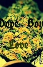 Dope Boy Love by SharnaeJointer