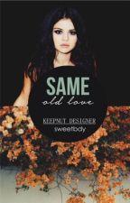same old love · jelena by sweetbdy