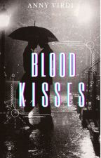 Blood Kisses by AnnyVirdi