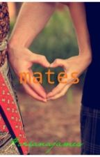 MATES by OrianaJames