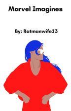 Marvel Imagines- #Wattys2018 by batmanwife13