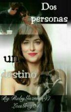 Dos Personas. Un Destino by RubyGuzman97