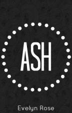 Ash by scripturienta