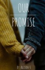 Our Promise by Allison-Blanchard