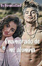 Enamorado De Mi Alumna. by BereniceConB