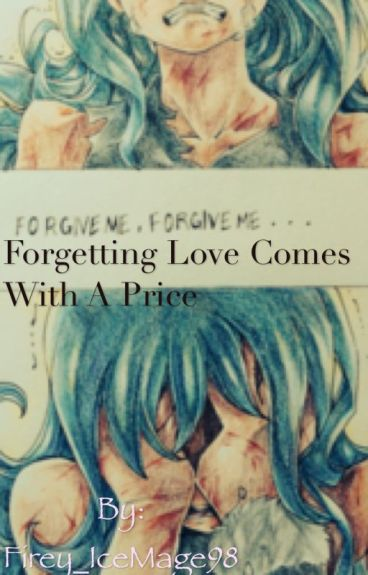 Forgetting Love Comes With A Price