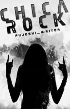 Chica Rock | Completa by Fujoshi_Writer