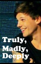 Truly, Madly, Deeply by 5ydn3yRa3