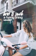 love is such a funny thing by mismadison