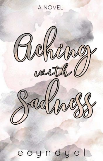 Aching with Sadness | Under Revision