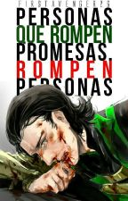 Personas que rompen promesas, rompen personas [Thorki] by FirstAvenger26