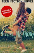 I LOVE MY ENEMY by xixi0102