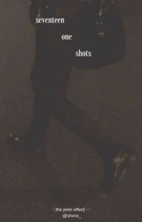 Seventeen One Shots by shxnx_