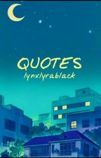 Quotes by lynxlyrablack