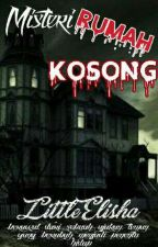 mistery rumah kosong [COMPLETED] by smblnelisa