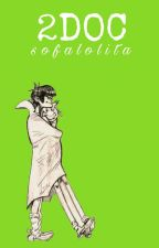 2Doc (TERMINADA) by Sofalolita