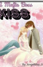 A Mafia Boss Kiss (On Going) by AngelMay_05