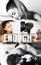 Enough 2 by empirexdirection