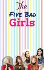 The Five Bad Girls by msdreamingxx