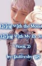 Living With The Monster -Living With My Ex book 2 (Jelsa) by disguise_princess