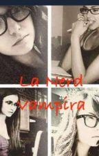 La nerd... vampira by marta179