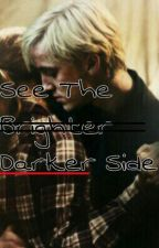 See The Darker Side by writing_super_girl
