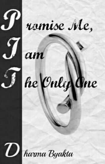 Promise Me, I am the Only One