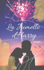 La Jumelle d'Harry || Tome 1《Terminé》 by Ctara38