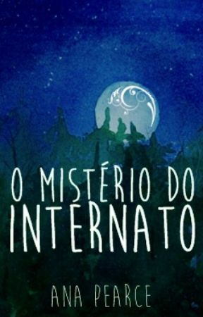 O Mistério do Internato by HiPearce