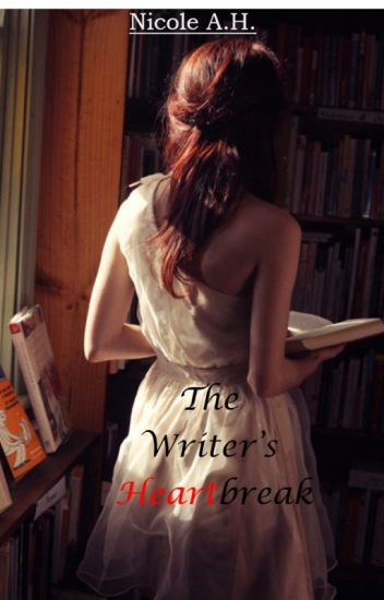 The Writer's Heartbreak ( completed)