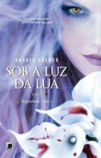 Sob  a Luz da Lua - 01 - Nightshade by VanessaMottAlmeida