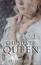 The Silver Queen by ScarletteNicole27