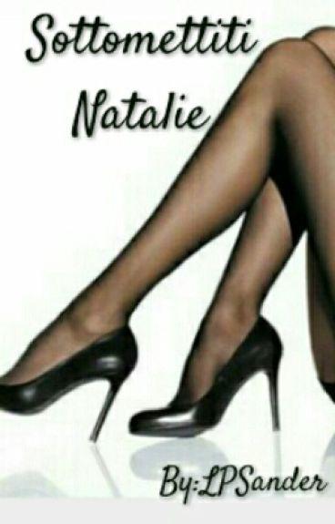 Sottomettiti  Natalie