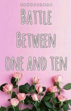 Battle Between One And Ten by sophielrcn