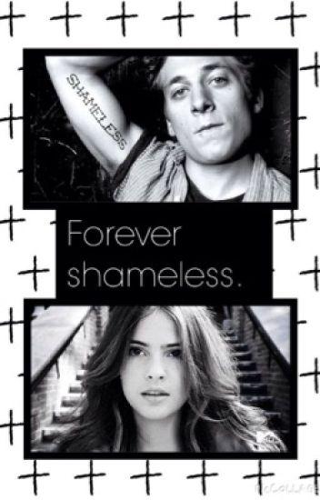 Forever shameless