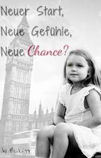 Neuer Start, Neue Gefühle, Neue Chance? ✔ by Becksi99