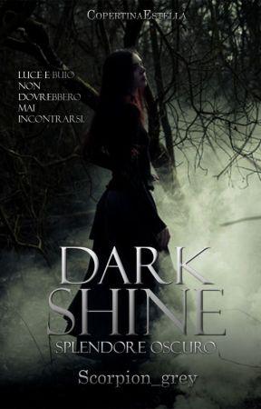 Dark Shine #Wattys2016 by Scorpion_grey
