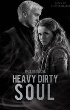 Heavy Dirty Soul (Dramione) by BreeRathbone