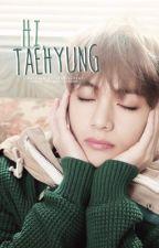 hi, taehyung » k.th by hyungseulgi