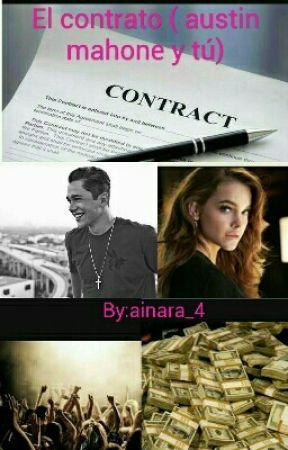 El contrato ( austin mahone y tú) by ainara_4