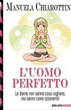 L'uomo perfetto by Manuela-Chiarottino