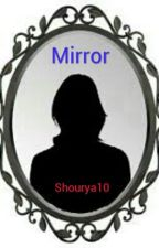 Mirror by Shourya10