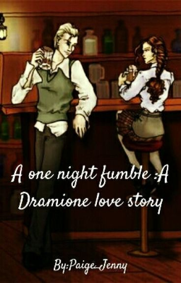 A one night fumble :A Dramione love story