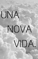 U N A  N O V A  V I  D A by Juuls_