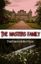 The Masters Family by Theforeverbattles