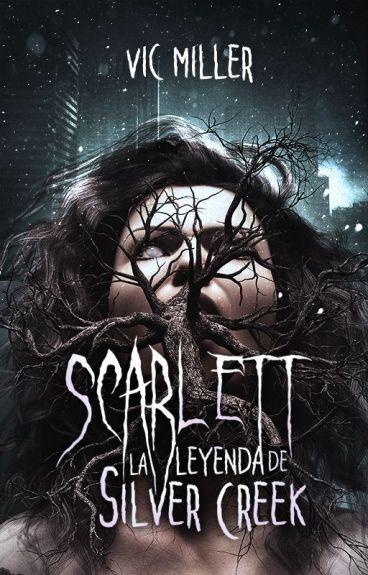 Scarlett: La Leyenda de Silver Creek (Trilogía Scarlett n°1)