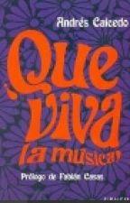 ¡ Que viva la música ! Andres Caicedo by Aleja_Depink