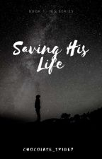 Saving His Life(Book 1:- His series) (boy×boy) by Chocolate_Spidey