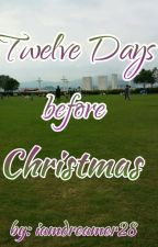 Twelve days before Christmas by iamdreamer28