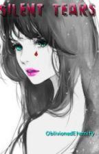 Silent Tears ~Modern Sasuke Uchiha Love Story~ by OblivionedEternity